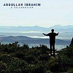 Abdullah Ibrahim A Celebration