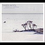 Taner Akyol Birds Of Passage / Göcmen Kuslar