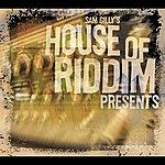 House Of Riddim Presents