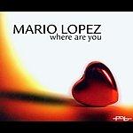 Mario Lopez Where Are You