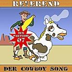 The Reverend Der Cowboy Song