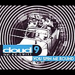 Cloud 9 You Spin Me Round feat. A.K.Swift