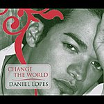 Daniel Lopes Change The World