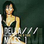 Della Miles Follow Me The D-Tour