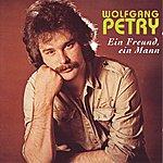 Wolfgang Petry Ein Freund, Ein Mann