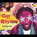 Rhythm Inc Got The Rhythm