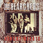 The Searchers Hungry Hearts