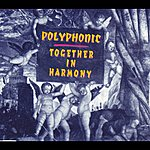 Polyphonic Together In Harmony