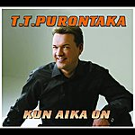 T.T. Purontaka Kun Aika On
