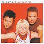 Da Buzz Let Me Love You