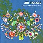 Aki Takase Something Sweet, Something Tender