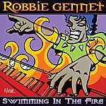 Robbie Gennet Swimming In The Fire
