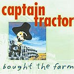 Captain Tractor Bought The Farm