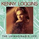 Kenny Loggins The Unimaginable Life
