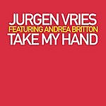 Jurgen Vries Take My Hand (4-Track Maxi-Single)(Featuring Andrea Britton)