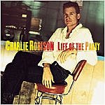 Charlie Robison Life Of The Party