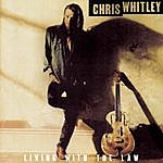 Chris Whitley Living With The Law