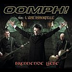 Oomph! Brennende Liebe (Feat. L'ame Immortelle)(3-Track Maxi-Single)