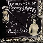 Rasputina Transylvanian Regurgitations