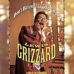 Lewis Grizzard Don't Believe I'd A Told That