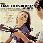 The Ray Conniff Singers Speak To Me Of Love