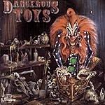 Dangerous Toys Dangerous Toys