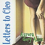 Letters To Cleo Aurora Gory Alice