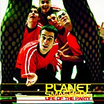 The Planet Smashers Life Of The Party