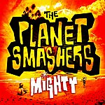 The Planet Smashers Mighty