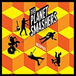 The Planet Smashers Unstoppable