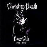 Christian Death Death Club 1981-1993