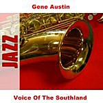 Gene Austin Voice Of The Southland