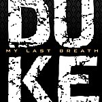Duke My Last Breath