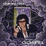 Charley Rock Charley Rock Sings Gospel
