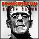 Frankenstein Frankenstein Radio Shows