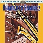 Humberto Ramirez Plays Miles Davis