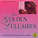 Susan McRae More Golden Lullabies - 16 Favourite Songs For Babies