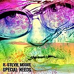 R. Stevie Moore Special Needs