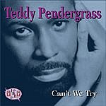 Teddy Pendergrass Can't We Try