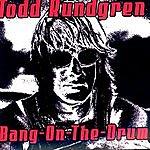 Todd Rundgren Bang On The Drum