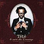 Tété Le Sacre Des Lemmings (Digital Deluxe Edition)