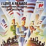 Boston Pops Orchestra I Love A Parade