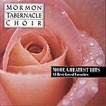 Mormon Tabernacle Choir More Greatest Hits - 18 Best Loved Favorites