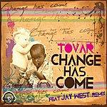 Tovar Change Has Come