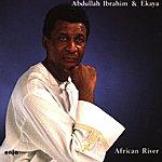 Abdullah Ibrahim African River