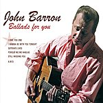 John Barron John Barron - Ballads For You