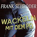 Frank Schröder Wackeln Mit Dem Po