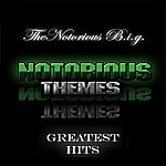 The Notorious B.I.G. Notorious Themes - Greatest Hits