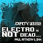 Paul Anthony Electro Is Not Dead