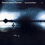 Tomasz Stanko Suspended Night